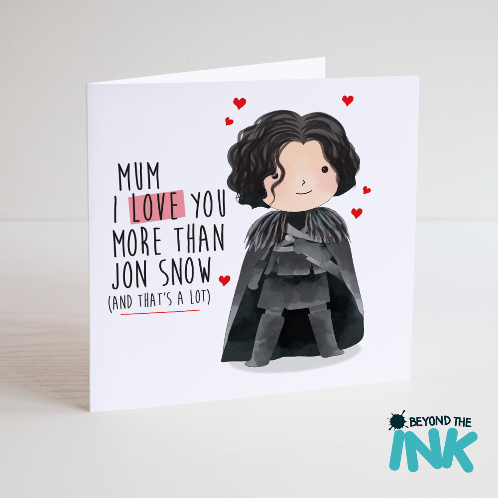Game Of Thrones Mothers Day Card I Love You More Than Jon Snow
