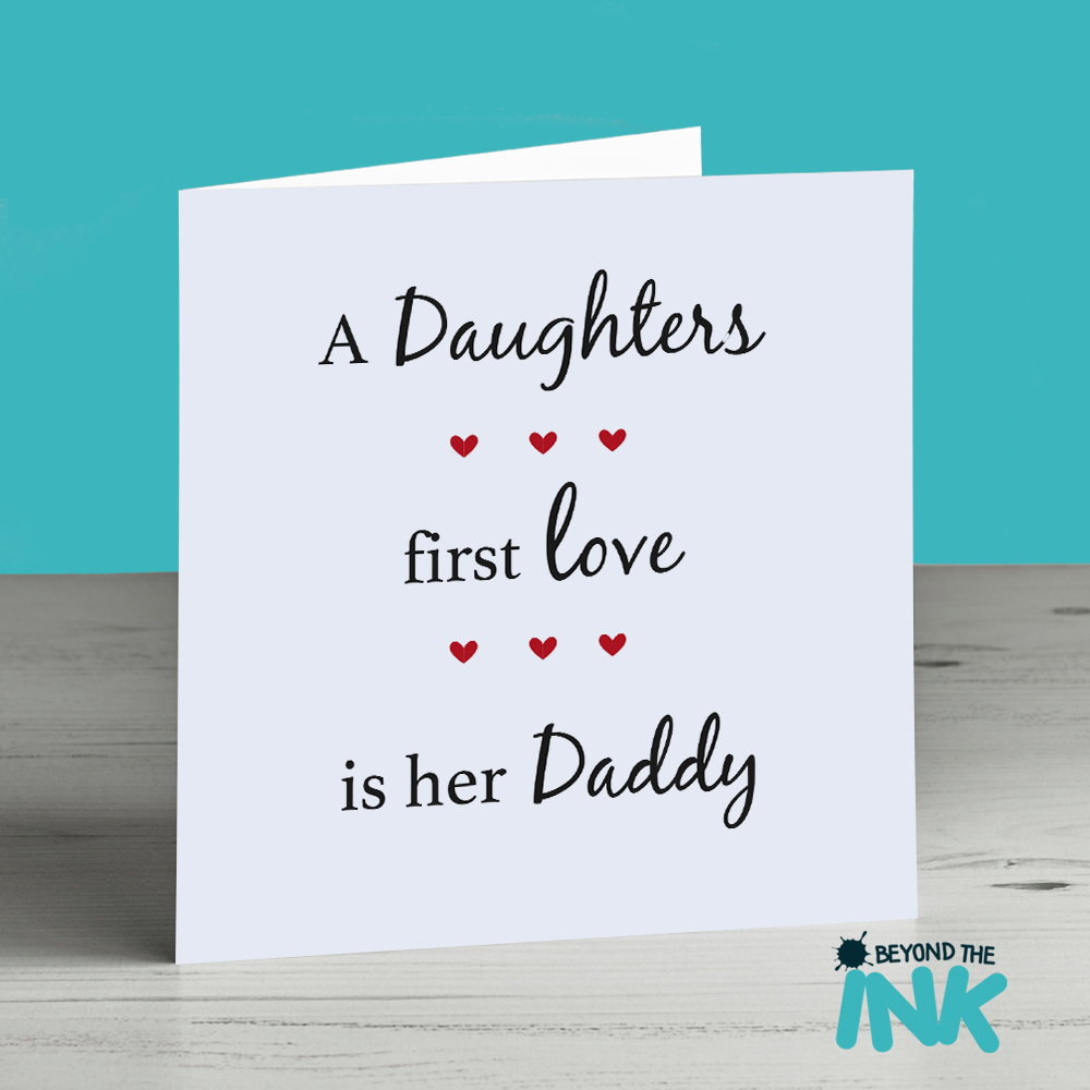 A Daughters First Love Daddy Card