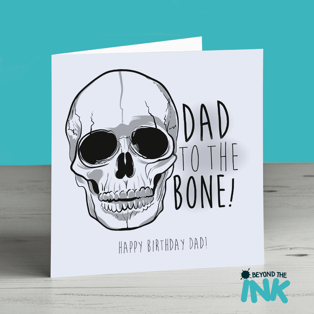 Skull Birthday Card Dad To The Bone