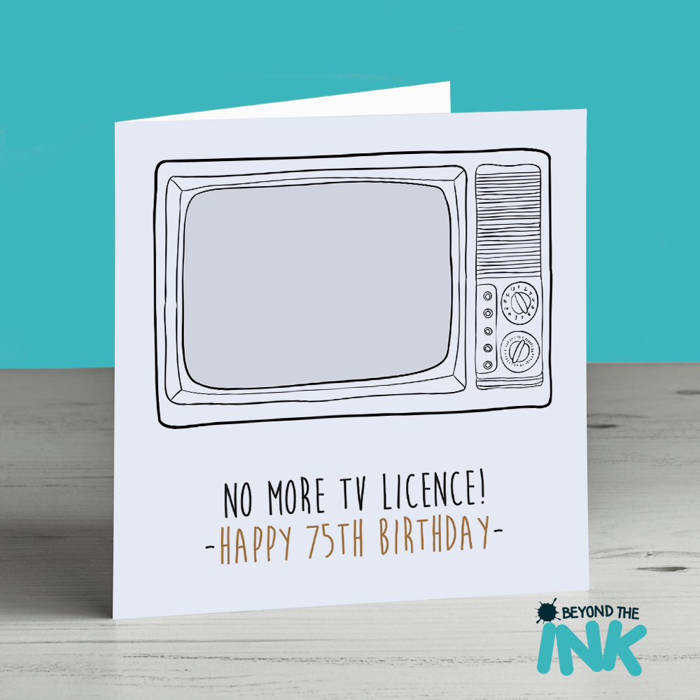 No More TV Licence 75th Birthday Card